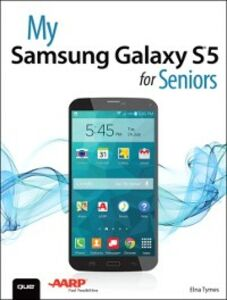 Ebook in inglese My Samsung Galaxy S5 for Seniors Tymes, Elna