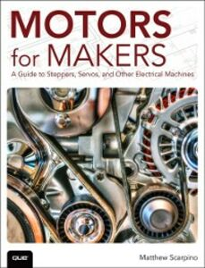 Ebook in inglese Motors for Makers Scarpino, Matthew