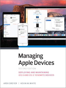 Ebook in inglese Managing Apple Devices Dreyer, Arek , White, Kevin M.