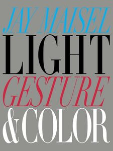 Ebook in inglese Light, Gesture, and Color Maisel, Jay