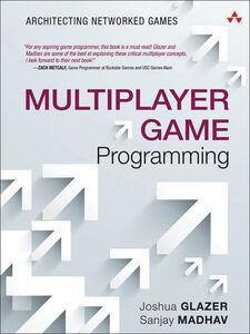 Foto Cover di Multiplayer Game Programming, Ebook inglese di Josh Glazer,Sanjay Madhav, edito da Pearson Education