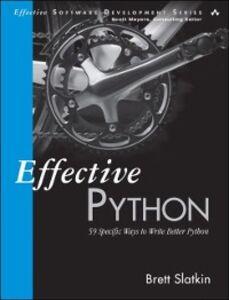 Foto Cover di Effective Python, Ebook inglese di Brett Slatkin, edito da Pearson Education