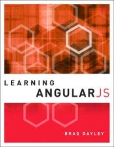 Ebook in inglese Learning AngularJS Dayley, Brad