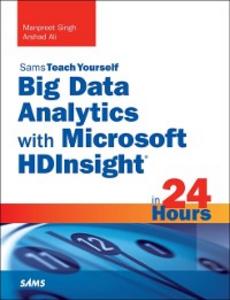 Ebook in inglese Big Data Analytics with Microsoft HDInsight in 24 Hours, Sams Teach Yourself Ali, Arshad , Singh, Manpreet