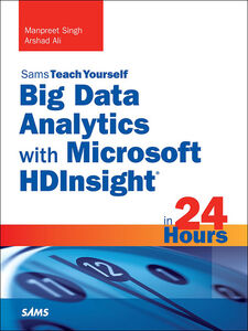 Foto Cover di Big Data Analytics with Microsoft HDInsight in 24 Hours, Sams Teach Yourself, Ebook inglese di Arshad Ali,Manpreet Singh, edito da Pearson Education