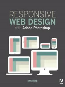 Ebook in inglese Responsive Web Design with Adobe Photoshop Rose, Dan