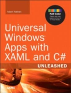 Foto Cover di Universal Windows Apps with XAML and C# Unleashed, Ebook inglese di Adam Nathan, edito da Pearson Education
