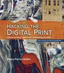 Ebook in inglese Hacking the Digital Print Lhotka, Bonny Pierce