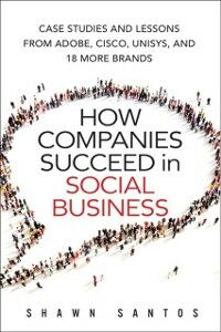 Foto Cover di How Companies Succeed in Social Business, Ebook inglese di Shawn Santos, edito da Pearson Education