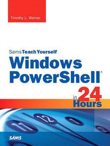 Foto Cover di Windows PowerShell in 24 Hours, Ebook inglese di Timothy L. Warner, edito da Pearson Education