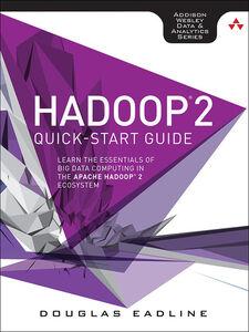 Foto Cover di Hadoop 2 Quick-Start Guide, Ebook inglese di Douglas Eadline, edito da Pearson Education
