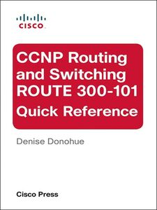 Foto Cover di CCNP Routing and Switching ROUTE 300-101 Quick Reference, Ebook inglese di Denise Donohue, edito da Pearson Education