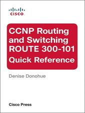 CCNP Routing and Switching ROUTE 300-101 Quick Reference