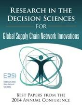 Research in the Decision Sciences for Innovations in Global Supply Chain Networks
