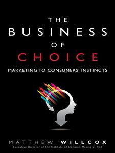 Foto Cover di The Business of Choice, Ebook inglese di Matthew Willcox, edito da Pearson Education