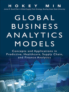 Foto Cover di Global Business Analytics Models, Ebook inglese di Hokey Min, edito da Pearson Education