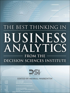 Ebook in inglese The Best Thinking in Business Analytics from the Decision Sciences Institute Institute, Decision Sciences , Warkentin, Merrill