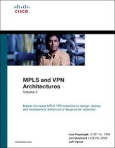 Ebook in inglese MPLS and VPN Architectures, Volume II Apcar, Jeff , Guichard, Jim , Pepelnjak, Ivan