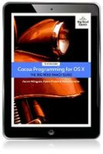 Ebook in inglese Cocoa Programming for OS X Chandler, Nate , Hillegass, Aaron , Preble, Adam