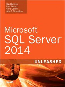 Ebook in inglese Microsoft SQL Server 2014 Unleashed Bertucci, Paul , Gallelli, Chris , Rankins, Ray , Silverstein, Alex T.
