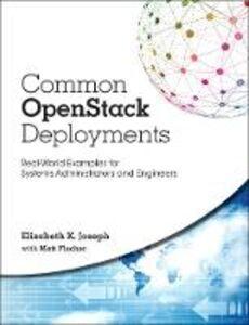Foto Cover di Common OpenStack Deployments, Ebook inglese di Matt Fischer,Elizabeth K. Joseph, edito da Pearson Education