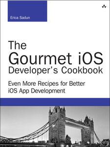 Ebook in inglese The Gourmet iOS Developer's Cookbook Sadun, Erica
