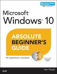 Ebook in inglese Windows 10 Absolute Beginner's Guide (includes Content Update Program) WRIGH, RIGHT