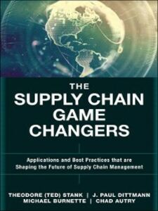 Ebook in inglese Supply Chain Game Changers Autry, Chad W. , Burnette, Michael , Dittmann, J. Paul , Stank, Theodore H. (Ted)