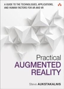 Foto Cover di Practical Augmented Reality, Ebook inglese di Steve Aukstakalnis, edito da Pearson Education