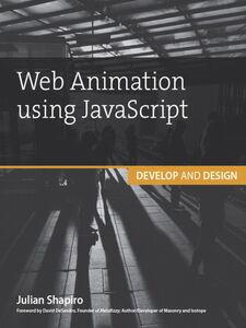Foto Cover di Web Animation using JavaScript, Ebook inglese di Julian Shapiro, edito da Pearson Education