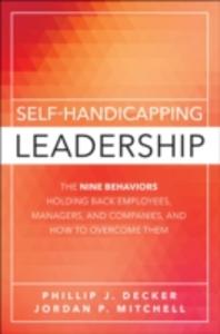 Ebook in inglese Self-Handicapping Leadership Decker, Phillip J. , Mitchell, Jordan Paul