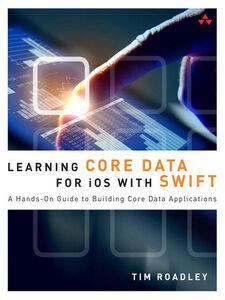 Foto Cover di Learning Core Data for iOS with Swift, Ebook inglese di Tim Roadley, edito da Pearson Education