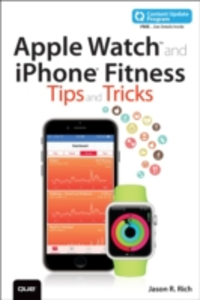 Ebook in inglese Apple Watch and iPhone Fitness Tips and Tricks (includes Content Update Program) Rich, Jason R.