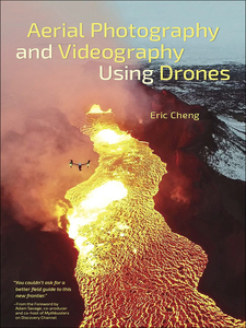 Ebook in inglese Aerial Photography and Videography Using Drones Cheng, Eric