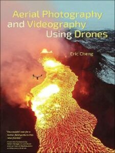 Foto Cover di Aerial Photography and Videography Using Drones, Ebook inglese di Eric Cheng, edito da Pearson Education