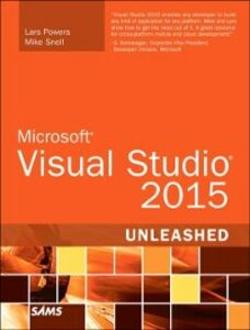 Ebook in inglese Microsoft Visual Studio 2015 Unleashed Powers, Lars , Snell, Mike