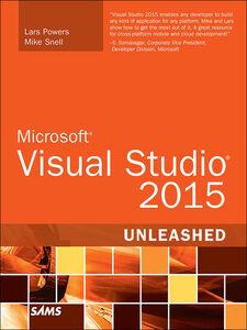 Foto Cover di Microsoft Visual Studio 2015 Unleashed, Ebook inglese di Lars Powers,Mike Snell, edito da Pearson Education