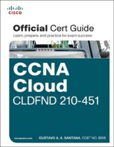 Ebook in inglese CCNA Cloud CLDFND 210-451 Official Cert Guide Santana, Gustavo A. A.