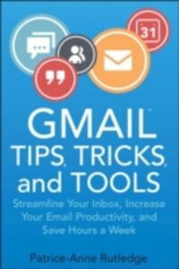 Ebook in inglese Gmail Tips, Tricks, and Tools Rutledge, Patrice-Anne