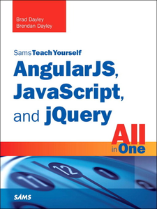 Ebook in inglese AngularJS, JavaScript, and jQuery All in One Dayley, Brad , Dayley, Brendan