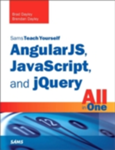 Ebook in inglese AngularJS, JavaScript, and jQuery All in One, Sams Teach Yourself Dayley, Brad , Dayley, Brendan