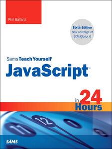 Foto Cover di JavaScript in 24 Hours, Sams Teach Yourself, Ebook inglese di Phil Ballard, edito da Pearson Education