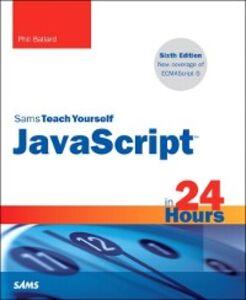 Ebook in inglese JavaScript in 24 Hours, Sams Teach Yourself Ballard, Phil