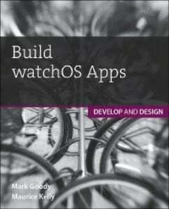 Ebook in inglese Build watchOS Apps Goody, Mark , Kelly, Maurice