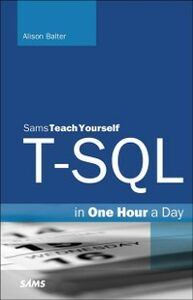 Foto Cover di T-SQL in One Hour a Day, Sams Teach Yourself, Ebook inglese di Alison Balter, edito da Pearson Education
