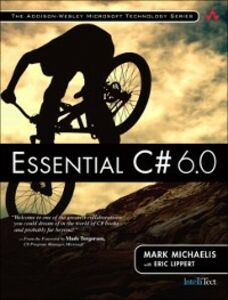 Foto Cover di Essential C# 6.0, Ebook inglese di Eric Lippert,Mark Michaelis, edito da Pearson Education