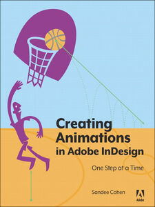 Ebook in inglese Creating Animations in Adobe InDesign CC One Step at a Time Cohen, Sandee