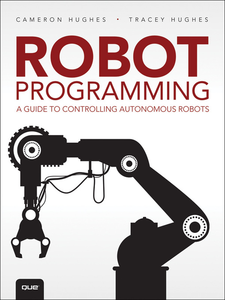 Ebook in inglese Robot Programming Hughes, Cameron , Hughes, Tracey
