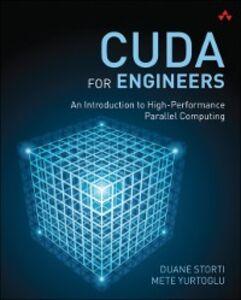 Foto Cover di CUDA for Engineers, Ebook inglese di Duane Storti,Mete Yurtoglu, edito da Pearson Education