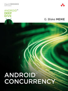 Foto Cover di Android Concurrency, Ebook inglese di G. Blake Meike, edito da Pearson Education